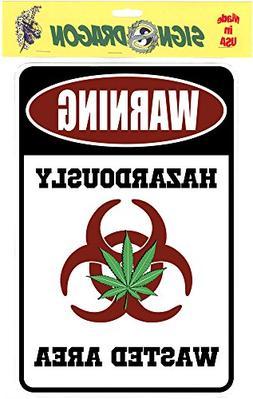WARNING Hazardously Wasted Area 2 – Weed marijuana cannabi